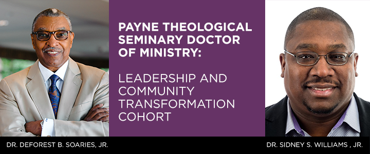 Payne Theological Seminary Doctor of Ministry: Leadership and Community Transformation Cohort